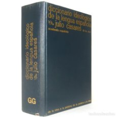 Diccionarios de segunda mano: 1977 - LEXICOGRAFÍA - JULIO CASARES: DICCIONARIO IDEOLÓGICO DE LA LENGUA ESPAÑOLA - IDEAS, PALABRAS. Lote 155699994