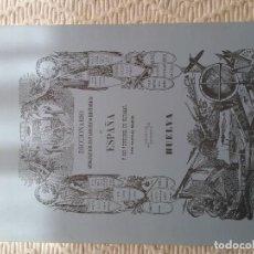 Diccionarios de segunda mano: DICCIONARIO MADOZ HUELVA. FACSÍMIL. Lote 156777238