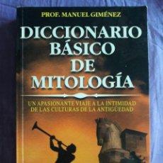 Diccionarios de segunda mano: DICCIONARIO BÁSICO DE MITOLOGÍA. UN APASIONANTE VIAJE A LA INTIMIDAD DE LAS CULTURAS DE LA ANTIGÜEDA. Lote 156806994