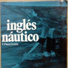 Diccionarios de segunda mano: F. PIERA COSTA - INGLÉS NÁUTICO. CADÍ, 1970.. Lote 156834478