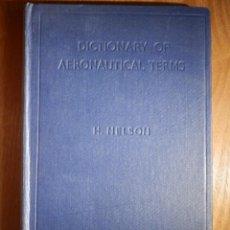 Diccionarios de segunda mano: DICCIONARIO DE TERMINOS AERONAUTICOS - INGLÉS - H. NELSON - 1946. Lote 156937914
