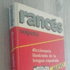 Diccionarios de segunda mano: RANCES SOPENA DICCIONARIO ILUSTRADO DE LA LENGUA ESPAÑOLA 1989.. Lote 157207378