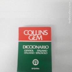 Diccionarios de segunda mano: DICCIONARIO COLLINS GEM - ESPAÑOL - ITALIANO - MINI - GRIJALBO - BARCELONA - 1987. Lote 157398726