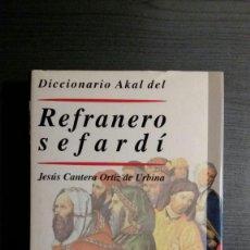 Diccionarios de segunda mano: DICCIONARIO AKAL DEL REFRANERO SEFARDÍ. Lote 195363772