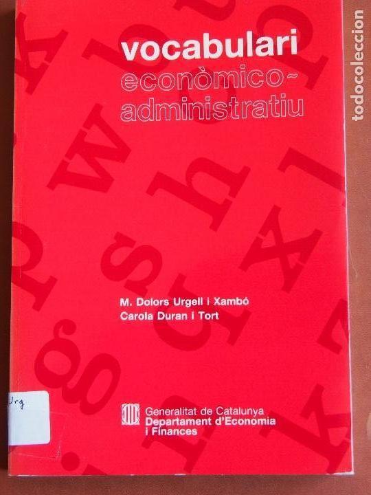 VOCABULARI ECONÓMICO-ADMINISTRATIU M. DOLORS URGELL I XAMBÓ - CAROLA DURAN I TORT (Libros de Segunda Mano - Diccionarios)