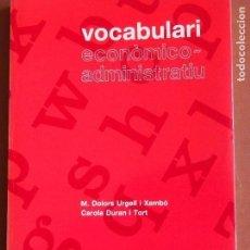 Diccionarios de segunda mano: VOCABULARI ECONÓMICO-ADMINISTRATIU M. DOLORS URGELL I XAMBÓ - CAROLA DURAN I TORT. Lote 158900906