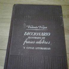 Diccionarios de segunda mano: VICENTE VEGA DICCIONARIO ILUSTRADO DE FRASES CÉLEBRES Y CITAS LITERARIAS EDITORIAL GUSTAVO GILI 1955. Lote 158997266