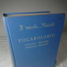 Diccionarios de segunda mano: IL PICCOLO MARIOTTI, 1964, VOCABOLARIO ITALIANO - FRANCESE ; ITALIANO - FRANCÉS. Lote 159703112