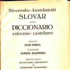 Diccionarios de segunda mano: SLOVENSKO KASTELJANSKI SLOVAR - DICCIONARIO ESLOVENO CASTELLANO (1949). Lote 160153850