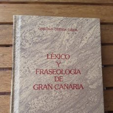 Diccionarios de segunda mano: LEXICO Y FRASEOLOGÍA DE GRAN CANARIA, DE GONZALO ORTEGA. ÚNICO EN TC. CANARIAS.. Lote 160494606