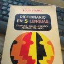 Diccionarios de segunda mano: DICCIONARIO EN 5 LENGUAS ESPAÑOL FRANCES INGLES ALEMAN ITALIANO POR LUIS STANKE 1973 EDITADO MEXICO. Lote 160537586