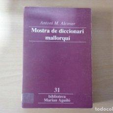 Diccionarios de segunda mano: MOSTRA DE DICCIONARI MALLORQUÍ - ANTONI M. ALCOVER . Lote 160560998