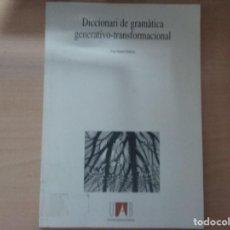 Libri di seconda mano: DICCIONARI DE GRAMÀTICA GENERATIVO-TRANSFORMACIONAL - JOAN BALLESTA. Lote 160710178