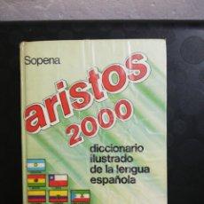 Diccionarios de segunda mano: DICCIONARIO ILUSTRADO DE LA LENGUA ESPAÑOLA ARISTOS 2000 .EDITORIAL SOPENA. Lote 160728141