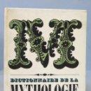 Diccionarios de segunda mano: DICTIONNAIRE DE LA MYTHOLOGIE GRECQUE ET ROMAINE. SEGHERS. Lote 160926290