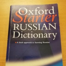 Diccionarios de segunda mano: OXFORD STARTER RUSSIAN DICTIONARY. A FRESH APPROACH TO LEARNING RUSSIAN. Lote 161302594