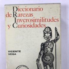 Diccionarios de segunda mano: DICCIONARIO DE RAREZAS INVEROSIMILITUDES Y CURIOSIDADES. Lote 161636817