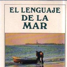 Diccionarios de segunda mano: EL LENGUAJE DE LA MAR DE CADIZ. JAVIER OSINA GARCIA. ERASMO UBERA MORON. SILEX. 1998.. Lote 162012210