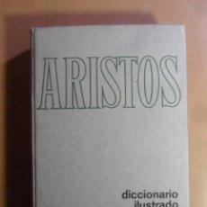 Diccionarios de segunda mano: ARISTOS - DICCIONARIO ILUSTRADO DE LA LENGUA ESPAÑOLA - ED. RAMON SOPENA - 1973. Lote 163003730