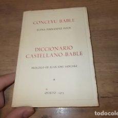 Diccionarios de segunda mano: DICCIONARIO CASTELLANO - BABLE. CONCEYU BABLE. ELENA FERNÁNDEZ. PRÓLOGO J.JOSÉ SÁNCHEZ. OVIEDO. 1975. Lote 164117334