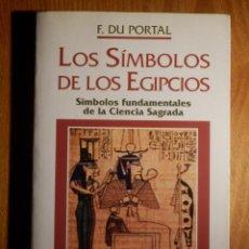 Diccionarios de segunda mano: LOS SIMBOLOS DE LOS EGIPCIOS - F. DU PORTAL - SIMBOLOS FUNDAMENTALES DE LA CIENCIA SAGRADA -1999. Lote 164876782