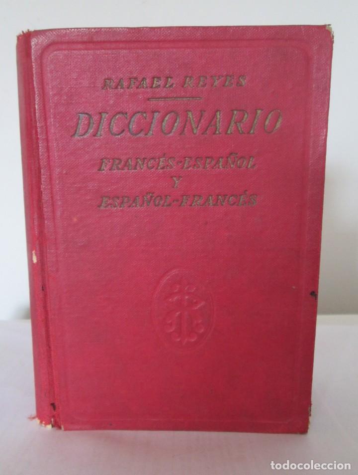 DICCIONARIO FRANCÉS-ESPAÑOL Y ESPAÑOL-FRANCÉS, RAFAEL REYES. EDICIÓN DE 1961 (Libros de Segunda Mano - Diccionarios)