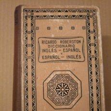 Diccionarios de segunda mano: DICCIONARIO INGLÉS-ESPAÑOL ESPAÑOL-INGLÉS. RICARDO ROBERSTON. EDITORIAL SOPENA 1944. Lote 166251384