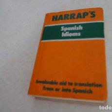 Diccionarios de segunda mano: HARRAP'S - SPANISH IDIOMS. GUIA PARA LA REDACCIÓN DE ESCRITOS Y EJERCICIOS DE TRADUCCIÓN.. Lote 166848146