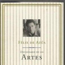 Diccionarios de segunda mano: FELIX DE AZUA. DICCIONARIO DE LAS ARTES. PLANETA. Lote 167521364
