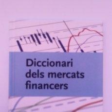 Diccionarios de segunda mano: DICCIONARI DELS MERCATS FINANCERS. TERMCAT. 1ª ED. 2009. DEBIBL. Lote 167547200