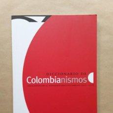Diccionarios de segunda mano: DICCIONARIO DE COLOMBIANISMOS. Lote 167560608