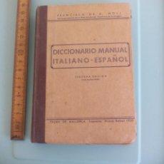 Diccionarios de segunda mano: DICCIONARIO MANUAL ITALIANO-ESPAÑOL. FRANCISCO DE B. MOLL. 1939. MANUALES MOLL SERIE B.. Lote 167960444