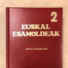 Diccionarios de segunda mano: EUSKAL ESAMOLDEAK 2. HIZTEGI EROTIKOA. RAMÓN ETXEZARRETA. ED. HORDAGO 1983. TAPA DURA. 564 PÁGINAS.. Lote 168088429