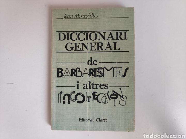 LIBRO. DICCIONARI GENERAL DE BARBARISMES I ALTRES INCORRECCIONS. JOAN MIRAVITLLES. ED. CLARET (Libros de Segunda Mano - Diccionarios)