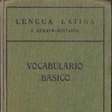 Diccionarios de segunda mano: VOCABULARIO BÁSICO LENGUA LATINA (ECHAVE-SUSTAETA). Lote 168383888