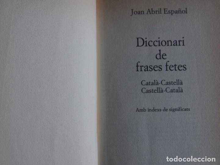 Diccionarios de segunda mano: Diccionari de Frases fetes Català-Castellà Castellà-Català Joan Abril Español - Foto 2 - 168592872