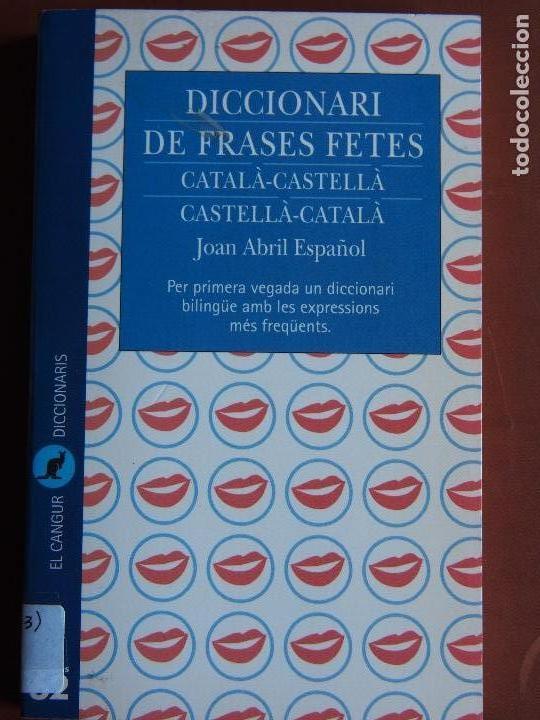 DICCIONARI DE FRASES FETES CATALÀ-CASTELLÀ CASTELLÀ-CATALÀ JOAN ABRIL ESPAÑOL (Libros de Segunda Mano - Diccionarios)