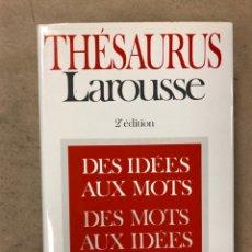 Diccionarios de segunda mano: THÉSAURUS LAROUSSE DES IDÉES AUX MOTS - DES MOTS AUX IDÉES. ED. LAROUSSE 1992. Lote 168906965