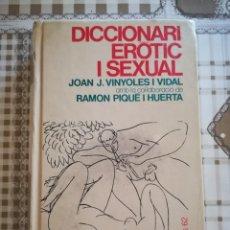 Diccionarios de segunda mano: DICCIONARI ERÒTIC I SEXUAL - JOAN J. VINYOLES I VIDAL - 1ª EDICIÓ 1989 - EN CATALÀ. Lote 169683124