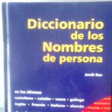 Diccionarios de segunda mano: JORDI BAS - DICCIONARIO DE LOS NOMBRES DE PERSONA (EN VARIOS IDIOMAS). Lote 261898630