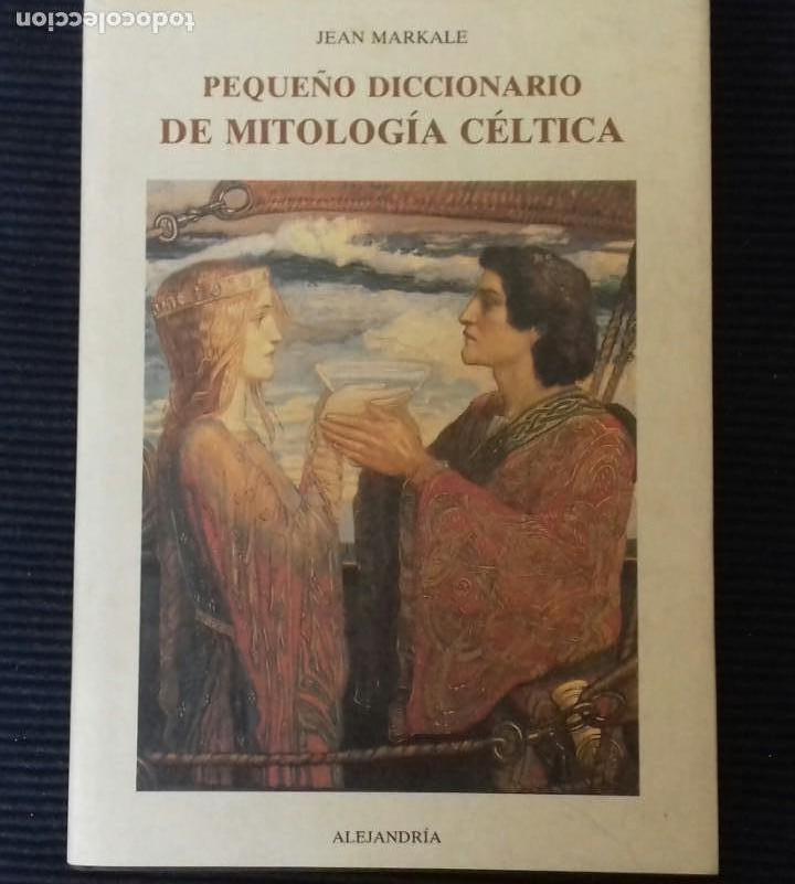 PEQUEÑO DICCIONARIO DE MITOLOGIA CELTICA. JEAN MARKALE. OLAÑETA 1993. (Libros de Segunda Mano - Diccionarios)