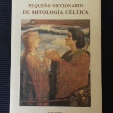 Diccionarios de segunda mano: PEQUEÑO DICCIONARIO DE MITOLOGIA CELTA.JEAN MARKALE. OLAÑETA 1993.. Lote 171332890