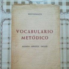 Diccionarios de segunda mano: VOCABULARIO METÓDICO. ALEMÁN / ESPAÑOL / INGLÉS - WESTERMANN - 1959. Lote 171615584