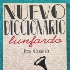 Diccionarios de segunda mano: NUEVO DICCIONARIO LUNFARDO. JOSÉ GOBELLO. Lote 171632459