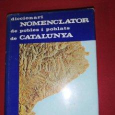 Diccionarios de segunda mano: DICCIONARI NOMENCLATOR DE POBLES I POBLATS DE CATALUNYA. Lote 172032674