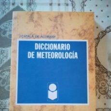 Diccionarios de segunda mano: DICCIONARIO DE METEOROLOGÍA - J. CATALÁ DE ALEMANY. Lote 172176968