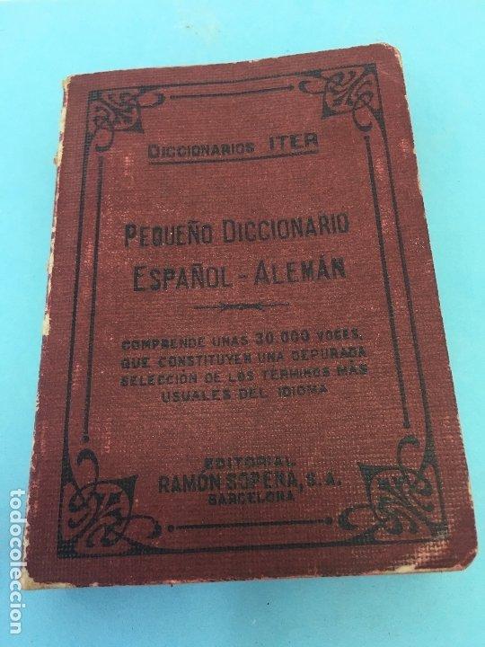 PEQUEÑO DICCIONARIO ESPAÑOL - ALEMAN, DICIONARIO ITER, RAMON SOPENA S.A , 1947 (Libros de Segunda Mano - Diccionarios)