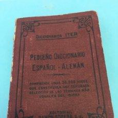Diccionarios de segunda mano: PEQUEÑO DICCIONARIO ESPAÑOL - ALEMAN, DICIONARIO ITER, RAMON SOPENA S.A , 1947. Lote 172648227