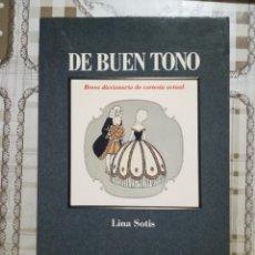Diccionarios de segunda mano: DE BUEN TONO. BREVE DICCIONARIO DE CORTESÍA ACTUAL - LINA SOTIS. Lote 172714955