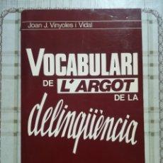 Livros em segunda mão: VOCABULARI DE L'ARGOT DE LA DELINQÜÈNCIA - JOAN J. VINYOLES I VIDAL - EN CATALÀ. Lote 172716833